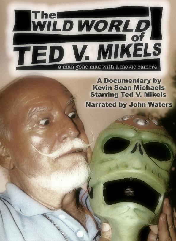 The Wild World of Ted V. Mikels